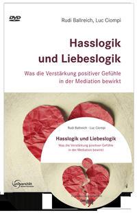 Hasslogik und Liebeslogik - Was die Verstärkung positiver Gefühle in einer Mediation bewirkt