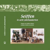 Seiffen in acht Jahrhunderten