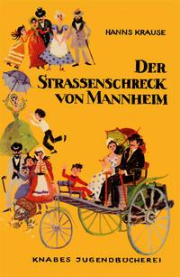 Der Straßenschreck von Mannheim