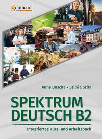 Spektrum Deutsch B2: Integriertes Kurs- und Arbeitsbuch für Deutsch als Fremdsprache