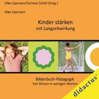 Kinder stärken mit Langzeitwirkung