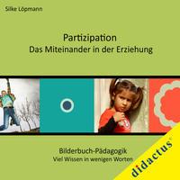 Partizipation - Das Miteinander in der Erziehung