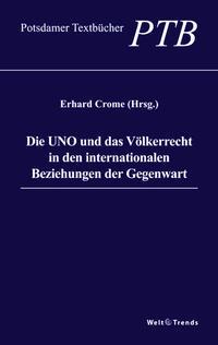 Die UNO und das Völkerrecht in den internationalen Beziehungen der Gegenwart