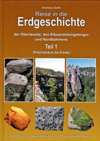 Reise in die Erdgeschichte der Oberlausitz, des Elbsandsteingebirges und Nordböhmens Teil 1