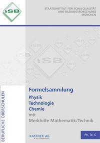 Formelsammlung Physik, Technologie, Chemie mit Merkhilfe Mathematik/Technik