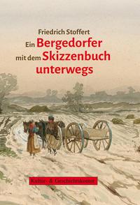 Friedrich Stoffert. Ein Bergedorfer mit dem Skizzenbuch unterwegs