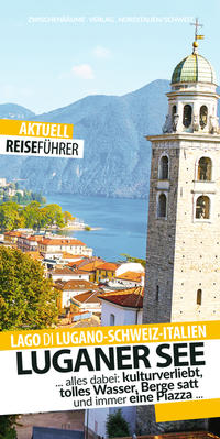 Luganer See - Reiseführer Lago di Lugano