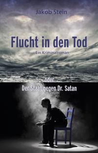 Flucht in den Tod oder Der Staat gegen Dr. Satan