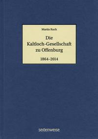Die Kaltloch-Gesellschaft zu Offenburg