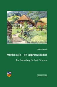 Mühlenbach - ein Schwarzwalddorf