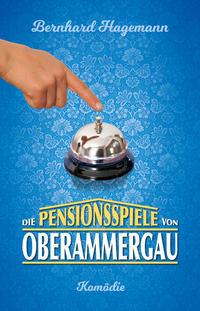 Die Pensionsspiele von Oberammergau