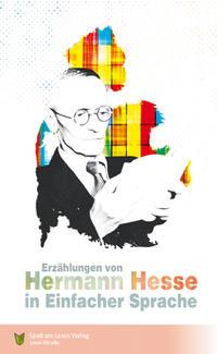 Cover: Hermann Hesse; Clemens Wojaczek Erzählungen von Hermann Hesse in einfacher Sprache