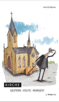 Kirche - gestern, heute, morgen?