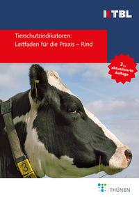 Tierschutzindikatoren: Leitfaden für die Praxis - Rind
