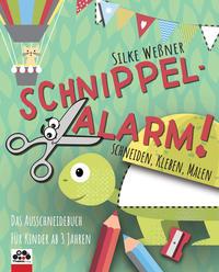 Schnippel-Alarm! Das Ausschneide-Buch für Kinder ab 3 Jahren
