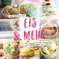 Eis & Mehr - kalt, süß & lecker