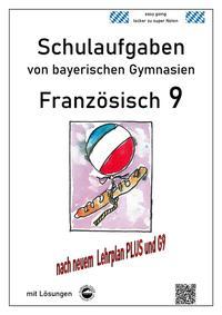 Französisch 9 Schulaufgaben (G9, LehrplanPLUS) nach Découvertes 4von bayerischen Gymnasien mit Lösungen