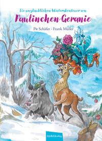 Die unglaublichen Winterabenteuer von Paulinchen Geranie