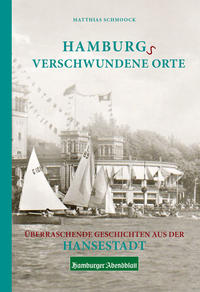 Hamburgs verschwundene Orte
