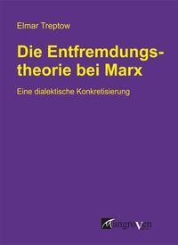 Die Entfremdungstheorie bei Karl Marx
