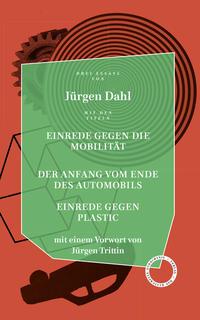 Einrede gegen die Mobilität/Der Anfang vom Ende des Automobils/Einrede gegen Plastic