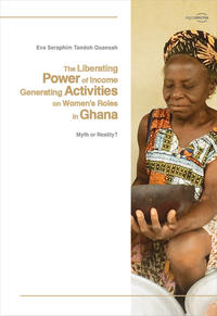 The Liberating Power of Income Generating Activities on Women's Roles in Ghana