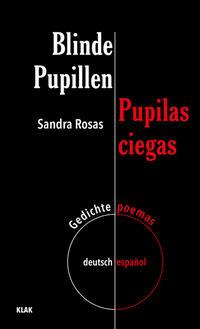Blinde Pupillen. Gedichte deutsch-español
