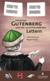 Johannes Gutenberg und die verschwundenen Lettern