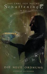 Das Erbe der Macht - Schattenloge 3: Die neue Ordnung (19-21)