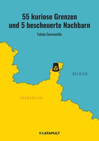 55 kuriose Grenzen und 5 bescheuerte Nachbarn