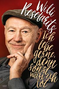 Cover: Willi Resetarits Ich lebe gern, denn sonst wäre ich tot