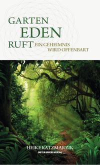 Garten Eden ruft - Ein Geheimnis wird offenbart