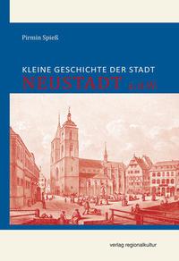 Kleine Geschichte der Stadt Neustadt a.d.W.