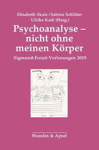 Psychoanalyse – nicht ohne meinen Körper