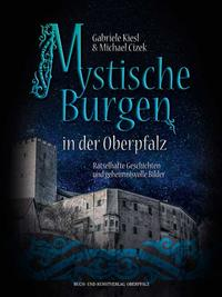 Mystische Burgen in der Oberpfalz