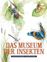 Cover: Francois Lasserre – Anne  de Angelis Das Museum der Insekten