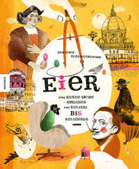 Cover: Piotrowska, Eliza Eier – eine runde Sache. Kurioses von Kolibri bis Kolumbus