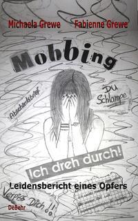 Mobbing - Ich dreh durch