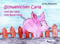 Schweinchen Carla und der Held vom Bauernhof