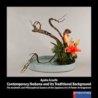 CONTEMPORARY IKEBANA AND ITS TRADITIONAL BACKGROUND