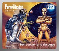 Perry Rhodan Silber Edition 113: Der Loower und das Auge