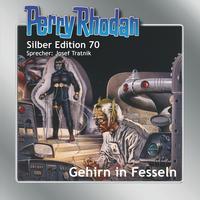 Perry Rhodan Silber Edition 70: Gehirn in Fesseln