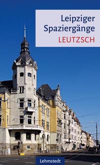 Leipziger Spaziergänge: Leutzsch