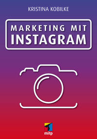 Cover: Kristina Kobilke Marketing mit Instagramm