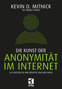 Cover: Kevin D. Mitnick  Die Kunst der Anonymität im Internet