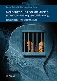 Delinquenz und Soziale Arbeit: Prävention, Beratung, Resozialisierung