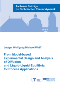 From Model-based Experimental Design and Analysis of Diffusion and Liquid-Liquid Equilibria to Process Applications