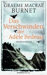 Cover: Graeme Macrae Burnet Das Verschwinden der Adèle Bedeau