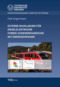 Externe Nachladung für dieselelektrische Hybrid-Schienenfahrzeuge mit Energiespeicher