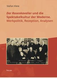 Der Rosenkavalier und die Spektakelkultur der Moderne